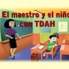 El maestro y el niño con TDAH